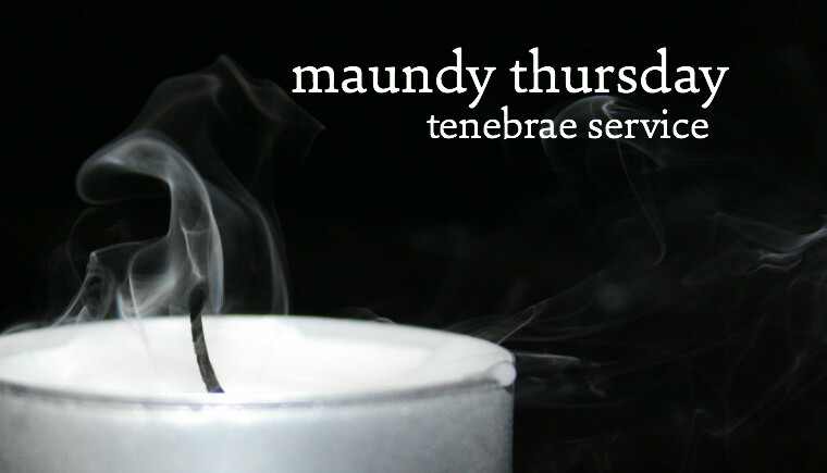 Maundy Thursday Worship