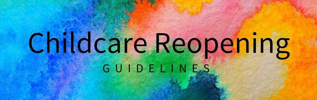Childcare Reopening Guidelines 2021
